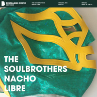 The Soulbrothers - Nacho Libre