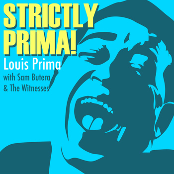 Louis Prima with Sam Butera & The Witnesses - Strictly Prima!