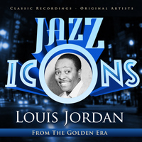 LOUIS JORDAN - Jazz Icons from the Golden Era - Louis Jordan