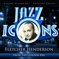 Fletcher Henderson - Jazz Icons from the Golden Era - Fletcher Henderson