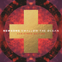 Newsong - Swallow The Ocean (Christmas Edition)