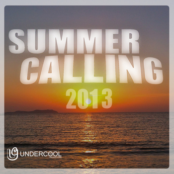 Various Artists - Undercool presents Summer Calling 2013