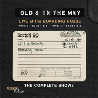 Old & In The Way - The Complete Boarding House Shows