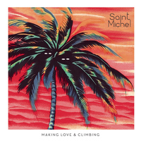 Saint Michel - Making Love & Climbing