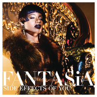 Fantasia - Side Effects of You (Original Version)