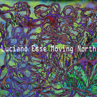 Luciano Esse - Moving North
