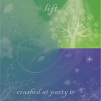 Lift - Crashed At Party EP
