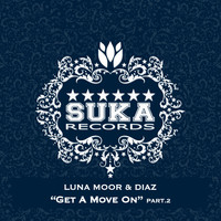 Luna Moor & Diaz - Get a Move On, Pt. 2