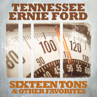 Tennessee Ernie Ford - Sixteen Tons & Other Favorites