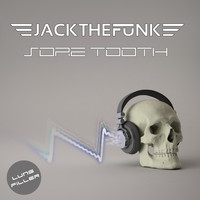 Jack the Funk - Sore Tooth
