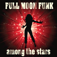 Full Moon Funk - Among the Stars