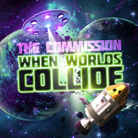 The Commission - When Worlds Collide