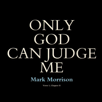 Mark Morrison - Only God Can Judge Me