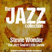 Stevie Wonder - The Jazz Collection: The Jazz Soul of Little Stevie (Remastered)