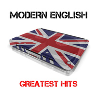 Modern English - Modern English Greatest Hits