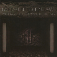 Farewell To Freeway - Weekdays Seldom Wake to Victory