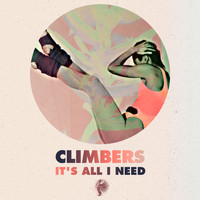 Climbers - It's All I Need