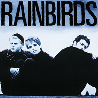 Rainbirds - Rainbirds (25th Anniversary Edition)