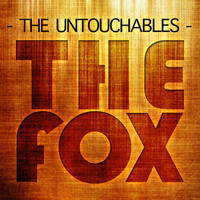 The Untouchables - The Fox