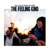 Thao & The Get Down Stay Down - The Feeling Kind