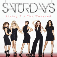 The Saturdays - Living For The Weekend (Deluxe Edition)