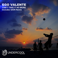 Ego Valente - Can't Take It No More