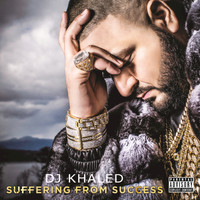 DJ Khaled - Suffering From Success (Explicit)