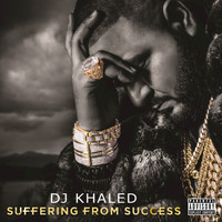 DJ Khaled - Suffering From Success (Deluxe Version [Explicit])