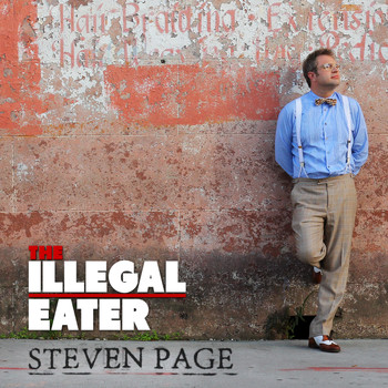 Steven Page - The Illegal Eater