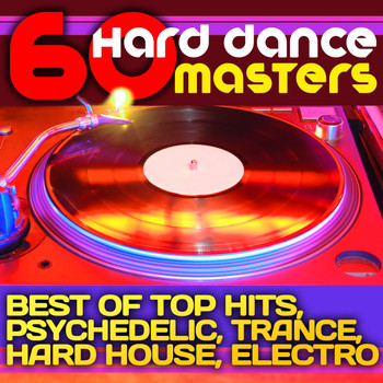 Various Artists - 60 Hard Dance Masters (Best of Top Hits, Psychedelic, Trance, Hard House, Electronica)