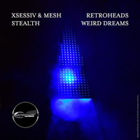 Xsessiv - Stealth / Weird Dreams