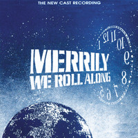 Stephen Sondheim - Merrily We Roll Along (The New Cast Recording)