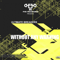 Ultimate Breakers - Without Any Warning