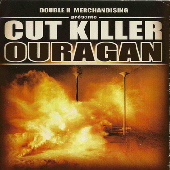 Cut Killer - Ouragan (Explicit)
