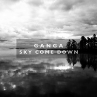 Ganga - Sky Come Down