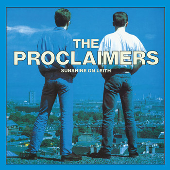 The Proclaimers - Sunshine On Leith (Radio Edit)