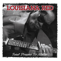 Louisiana Red - Sweet Dreams Sir Minter