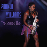 Pamela Williams - Pamela Williams the Saxtress Live!