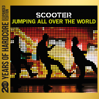 Scooter - Jumping All Over the World (20 Years of Hardcore Expanded Edition)