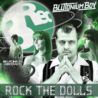 Blutonium Boy - Rock the Dolls