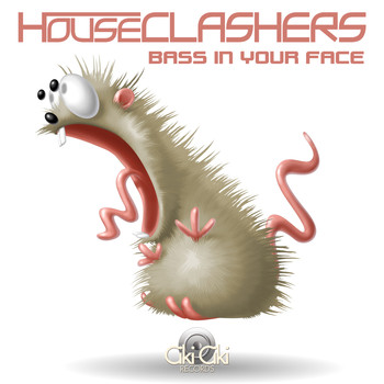 Houseclashers - Bass in Your Face