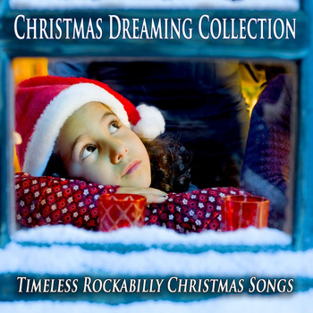 Various Artists - Christmas Dreaming Collection (Timeless Rockabilly Christmas Songs)