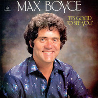 Max Boyce - It's Good to See You