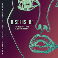 Disclosure - Help Me Lose My Mind (Pearson Sound Vocal Remix)