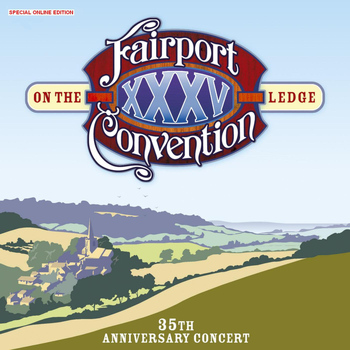 Fairport Convention - On The Ledge 35 Th Anniversary Concert