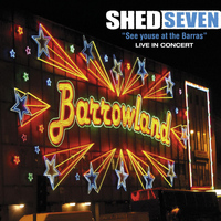 Shed Seven - See Youse at the Barras