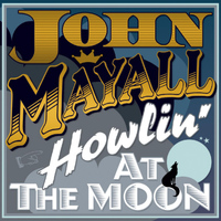 John Mayall - Howlin' at the Moon