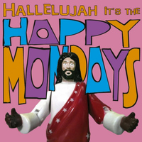 Happy Mondays - Hallelujah It's the... Happy Mondays