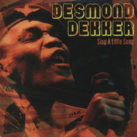 Desmond Dekker - Sing a Little Song