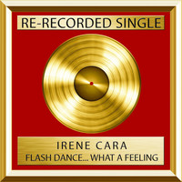 Irene Cara - Flashdance….What A Feeling (single)